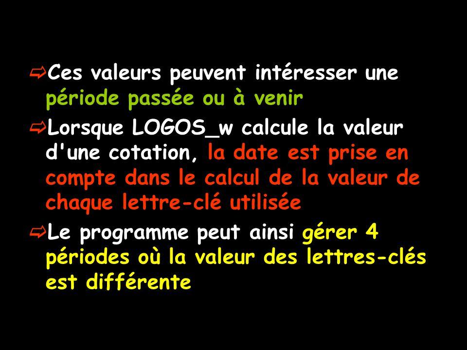 Ces valeurs peuvent intéresser une période passée ou à venir Lorsque LOGOS_w calcule la valeur d'une cotation, la date est prise en compte dans le cal