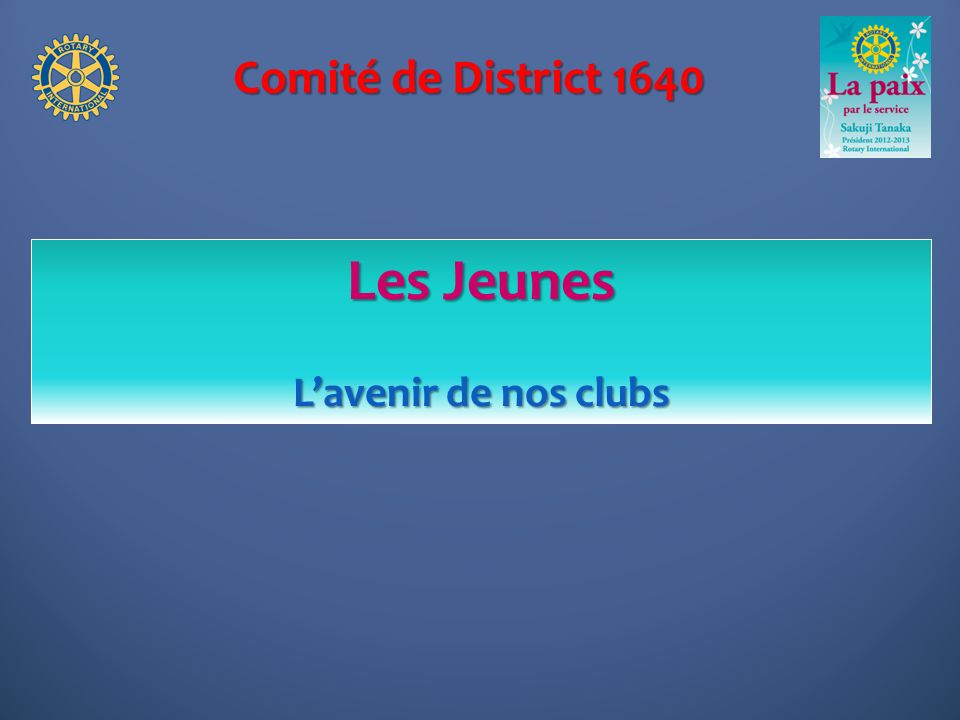Comité de District 1640 Les Jeunes Lavenir de nos clubs