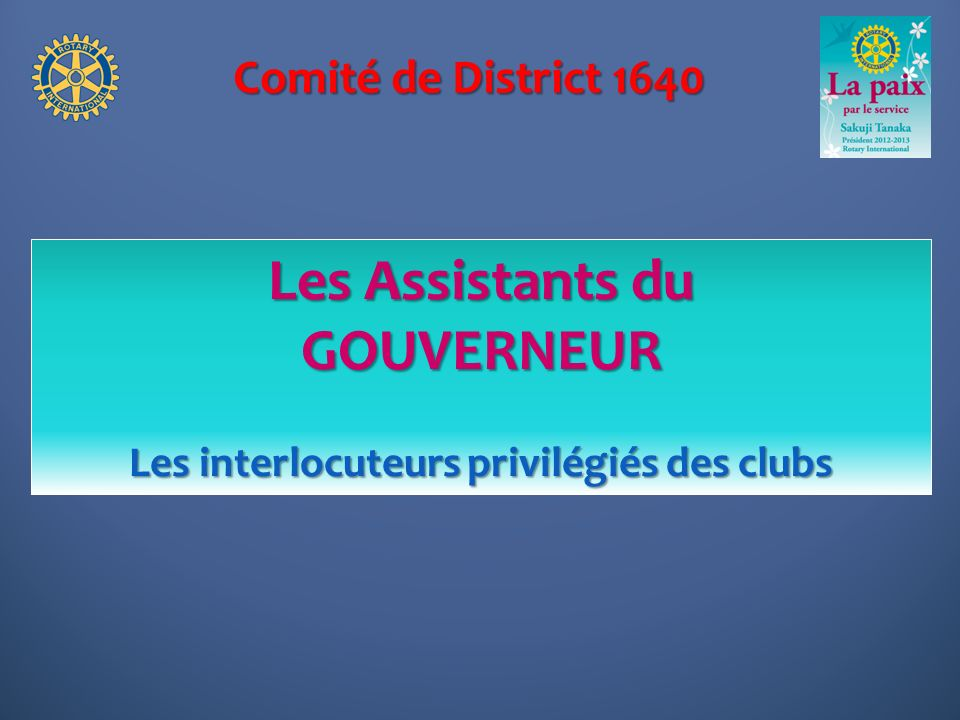 Comité de District 1640 Le Développement des Effectifs Lavenir de nos clubs