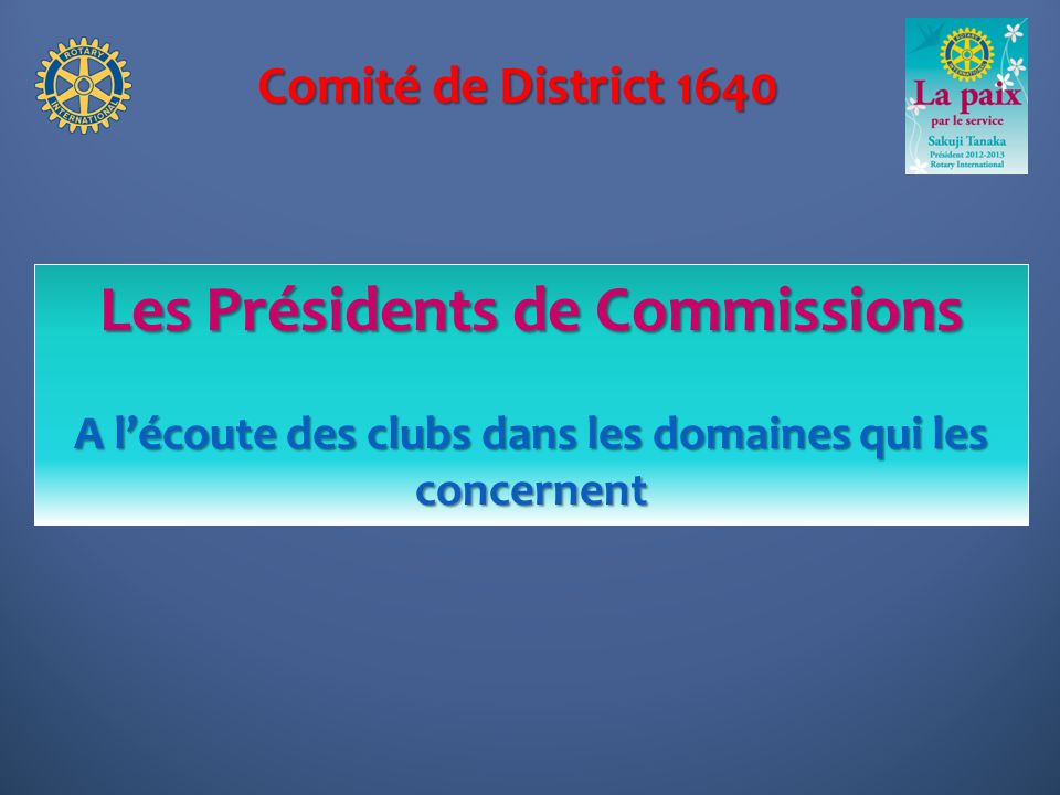 Comité de District 1640 La communication Loutil de développement de nos Actions