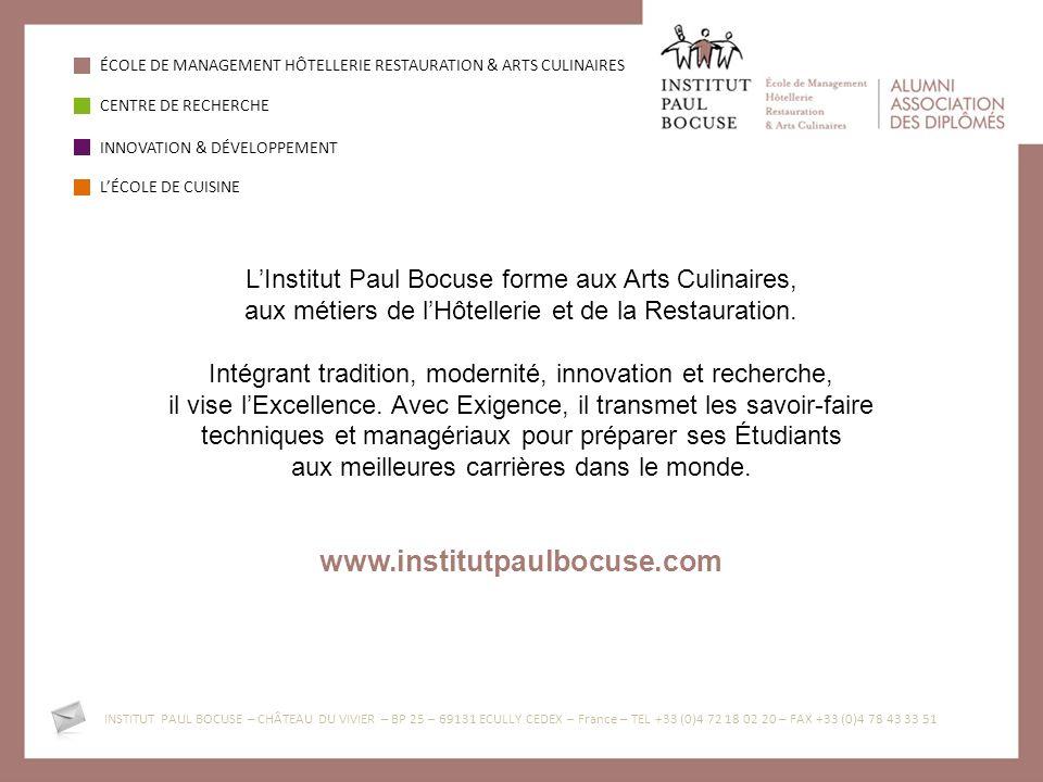 ÉCOLE DE MANAGEMENT HÔTELLERIE RESTAURATION & ARTS CULINAIRES CENTRE DE RECHERCHE INNOVATION & DÉVELOPPEMENT LÉCOLE DE CUISINE LInstitut Paul Bocuse f