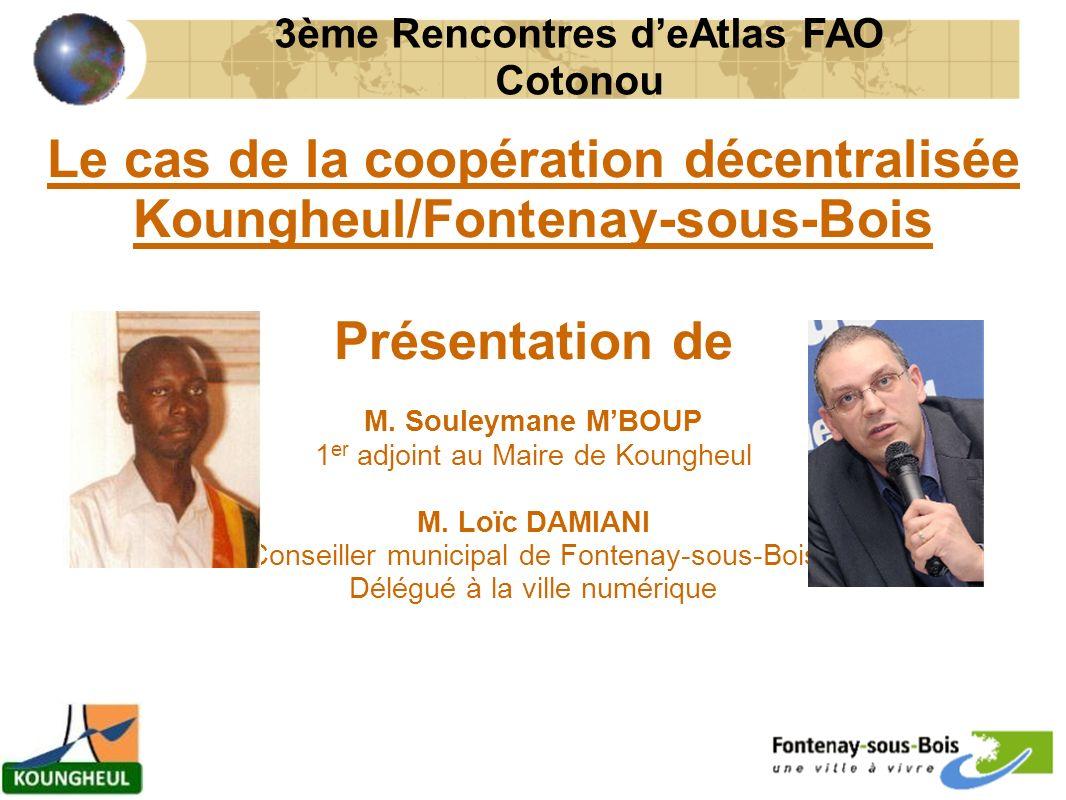 Le cas de la coopération décentralisée Koungheul/Fontenay-sous-Bois Présentation de M.