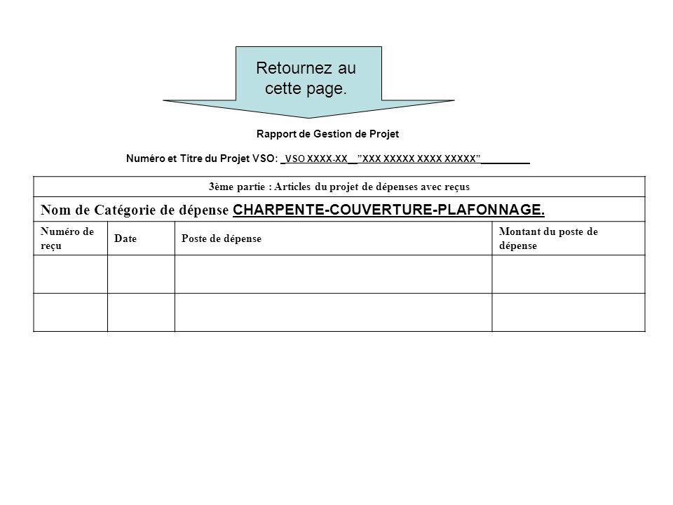 Rapport de Gestion de Projet Numéro et Titre du Projet VSO: _VSO XXXX-XX__XXX XXXXX XXXX XXXXX__________ 3ème partie : Articles du projet de dépenses avec reçus Nom de Catégorie de dépense CHARPENTE-COUVERTURE-PLAFONNAGE.