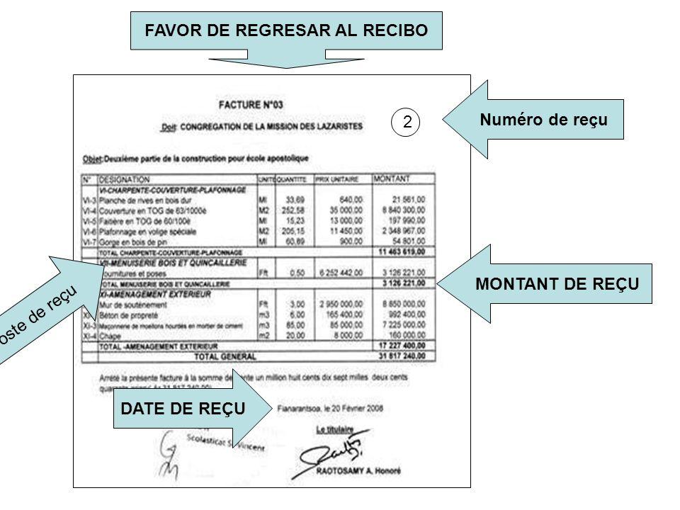 Numéro de reçu 2 MONTANT DE REÇU DATE DE REÇU FAVOR DE REGRESAR AL RECIBO Poste de reçu