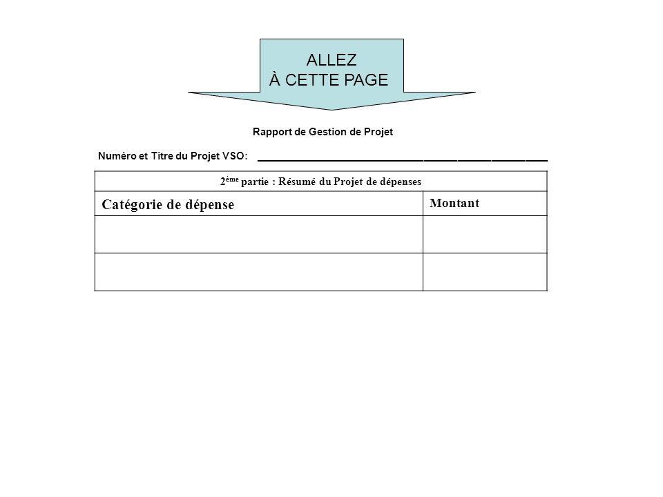 Rapport de Gestion de Projet Numéro et Titre du Projet VSO: ____________________________________________________ 2 ème partie : Résumé du Projet de dépenses Catégorie de dépense Montant ALLEZ À CETTE PAGE