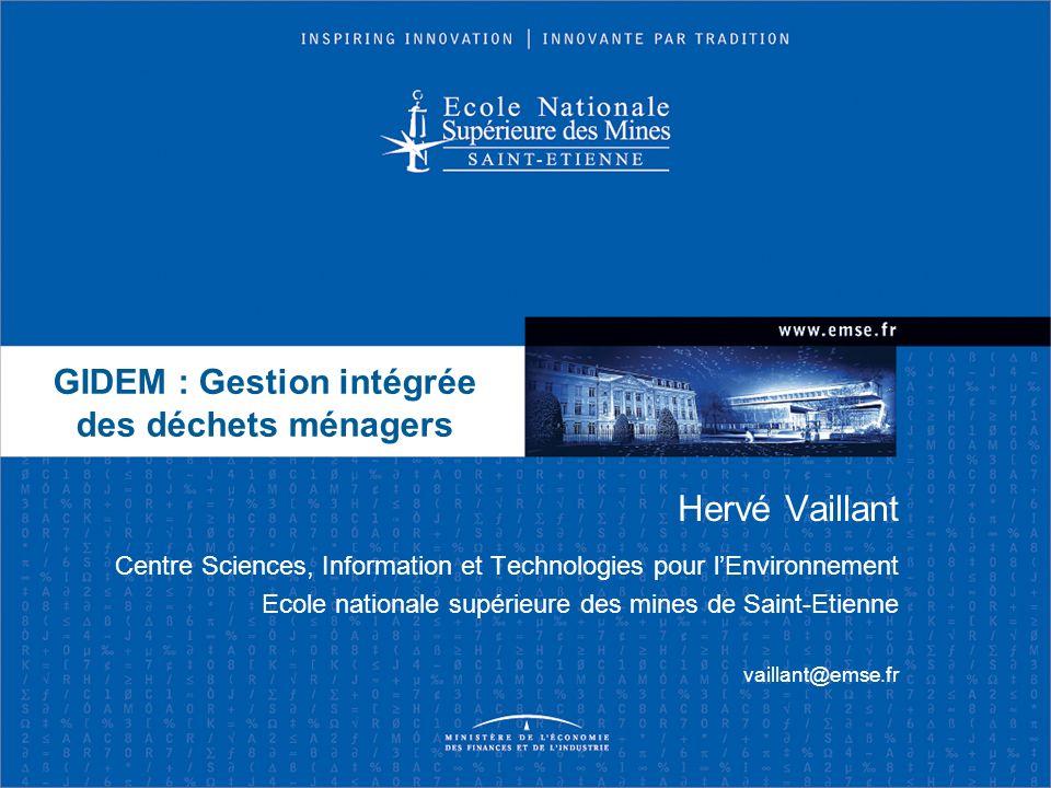Hervé Vaillant Centre Sciences, Information et Technologies pour lEnvironnement Ecole nationale supérieure des mines de Saint-Etienne vaillant@emse.fr