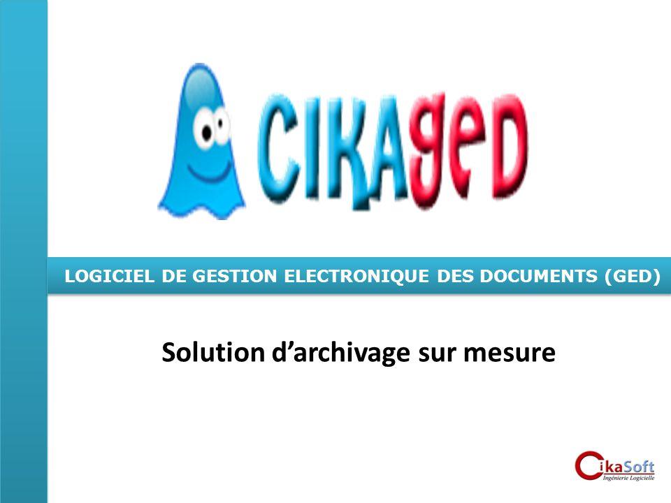 LOGICIEL DE GESTION ELECTRONIQUE DES DOCUMENTS (GED) Solution darchivage sur mesure