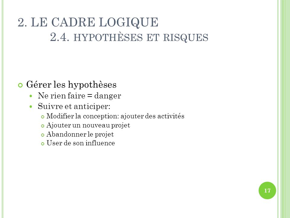 2.LE CADRE LOGIQUE 2.4.