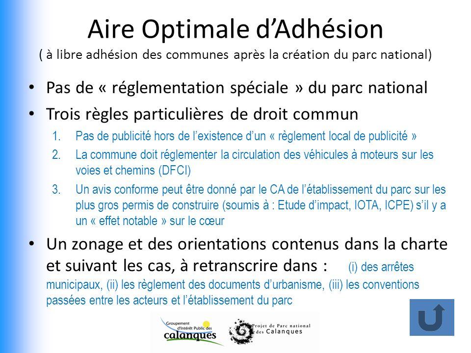 Aire Optimale dAdhésion ( à libre adhésion des communes après la création du parc national) Pas de « réglementation spéciale » du parc national Trois
