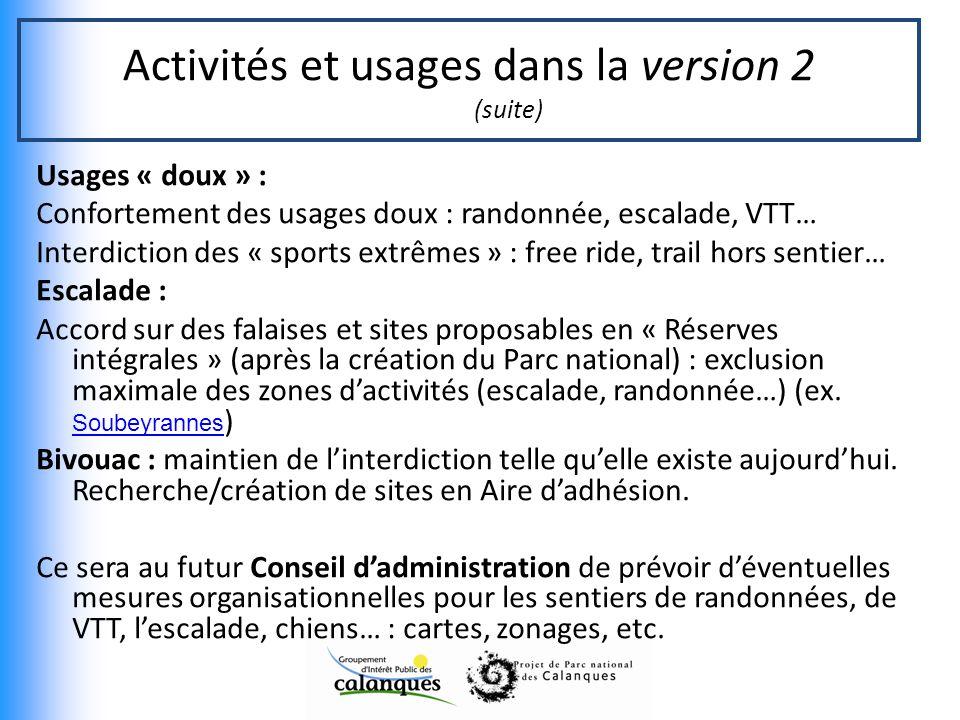 Activités et usages dans la version 2 (suite) Usages « doux » : Confortement des usages doux : randonnée, escalade, VTT… Interdiction des « sports ext
