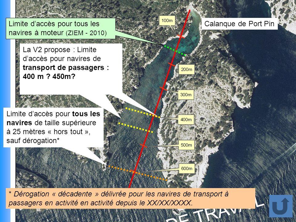 Limite daccès pour tous les navires de taille supérieure à 25 mètres « hors tout », sauf dérogation* Calanque de Port Pin * Dérogation « décadente » délivrée pour les navires de transport à passagers en activité en activité depuis le XX/XX/XXXX.