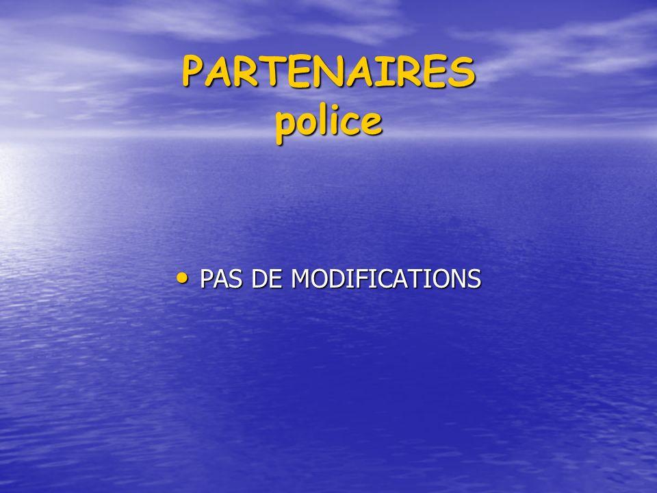 PARTENAIRES police PAS DE MODIFICATIONS PAS DE MODIFICATIONS