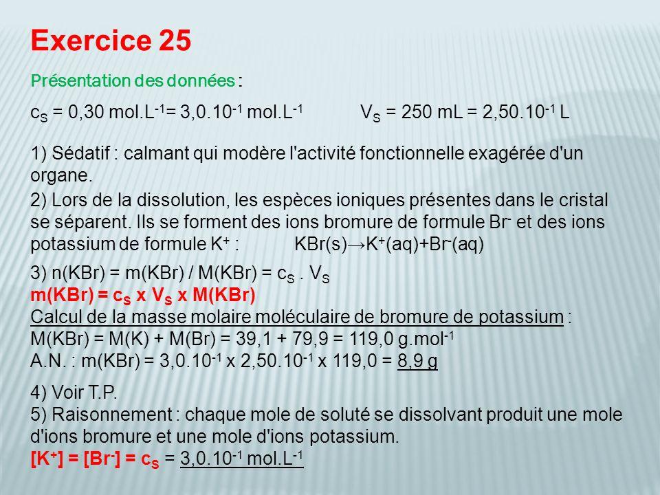 Exercice 31 Présentation des données : m(Ca(HO) 2 ) = 0,185 gV S = 100 mL = 1,00.10 -1 L 1) Lors de la dissolution, les espèces ioniques présentes dans le cristal se séparent.