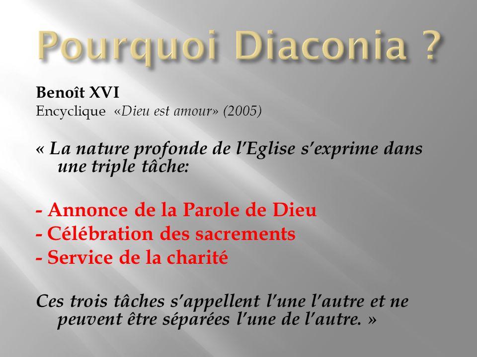 Benoît XVI Encyclique « Dieu est amour» (2005) « La nature profonde de lEglise sexprime dans une triple tâche: - Annonce de la Parole de Dieu - Célébr