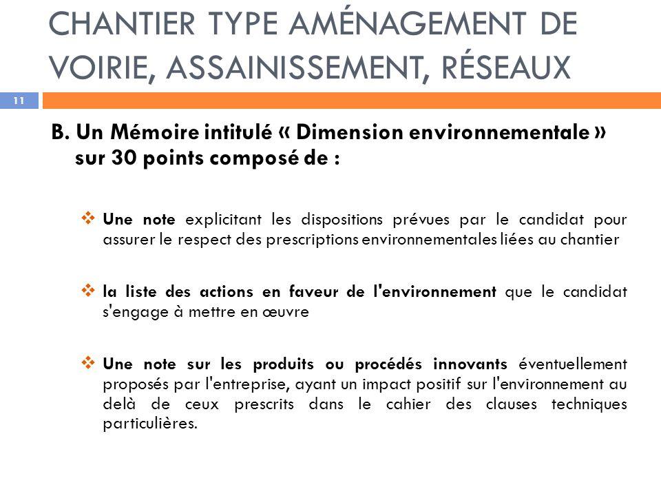 B. Un Mémoire intitulé « Dimension environnementale » sur 30 points composé de : Une note explicitant les dispositions prévues par le candidat pour as
