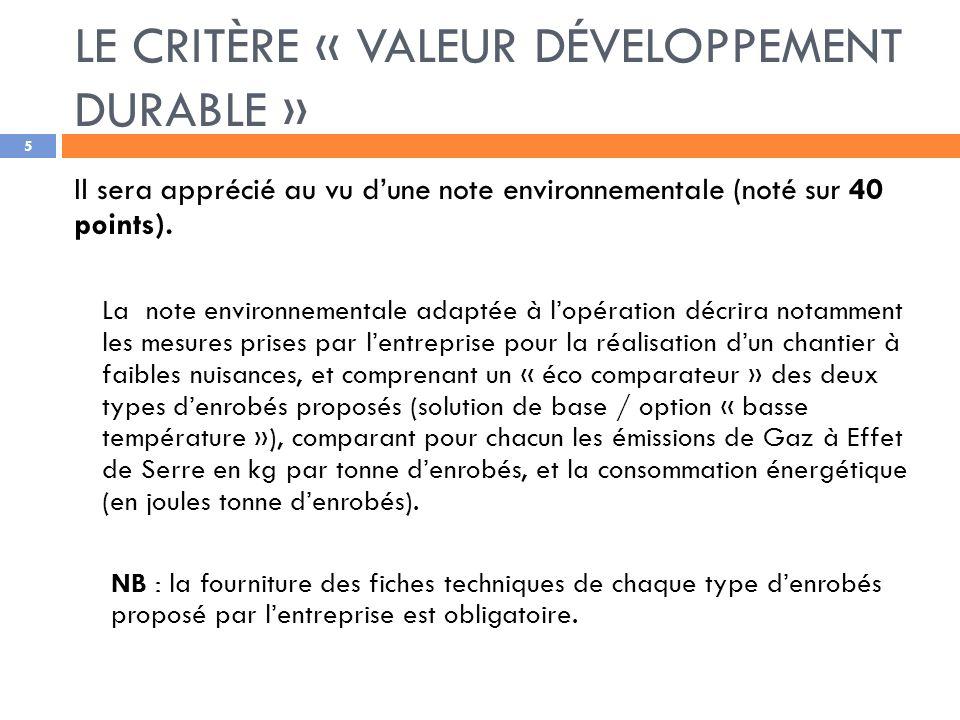 LE CRITÈRE « VALEUR DÉVELOPPEMENT DURABLE » 5 Il sera apprécié au vu dune note environnementale (noté sur 40 points).