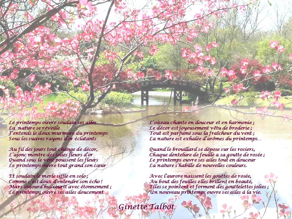 Le printemps ouvre soudain ses ailes La nature se réveille Jentends le doux murmure du printemps Sous les suaves rayons dor éclatants Au fil des jours