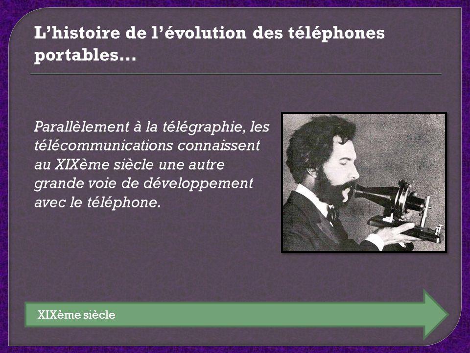 Parallèlement à la télégraphie, les télécommunications connaissent au XIXème siècle une autre grande voie de développement avec le téléphone. XIXème s