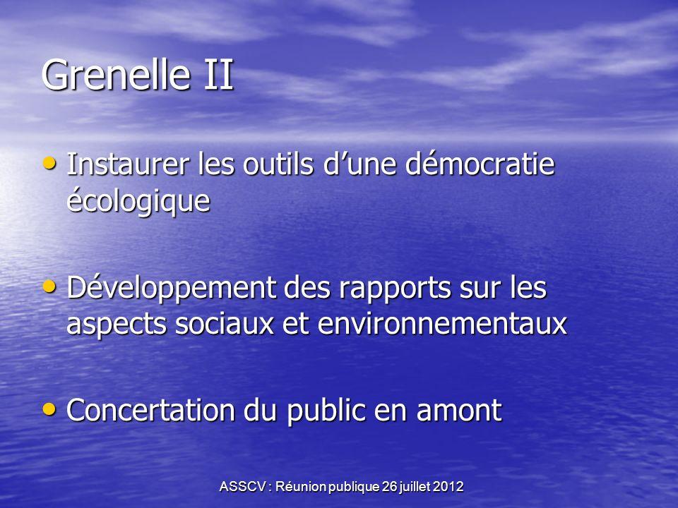 ASSCV : Réunion publique 26 juillet 2012 Grenelle I Organiser la gouvernance à long terme Organiser la gouvernance à long terme Construire une nouvell