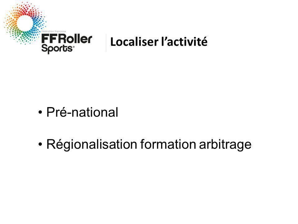 Localiser lactivité Pré-national Régionalisation formation arbitrage