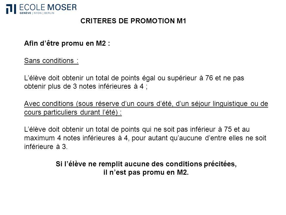 Afin dêtre promu en M2 : Sans conditions : Lélève doit obtenir un total de points égal ou supérieur à 76 et ne pas obtenir plus de 3 notes inférieures