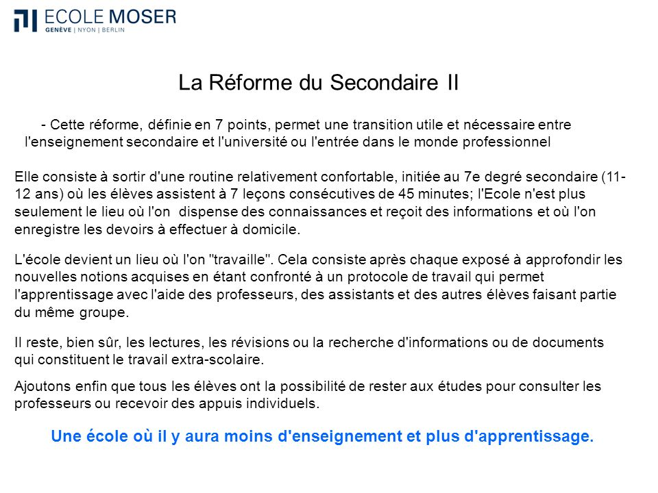 La Réforme du Secondaire II - Cette réforme, définie en 7 points, permet une transition utile et nécessaire entre l'enseignement secondaire et l'unive