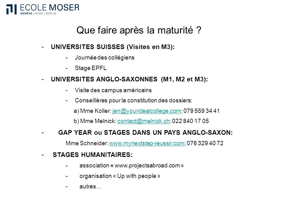 Que faire après la maturité ? -UNIVERSITES SUISSES (Visites en M3): -Journée des collégiens -Stage EPFL -UNIVERSITES ANGLO-SAXONNES (M1, M2 et M3): -V