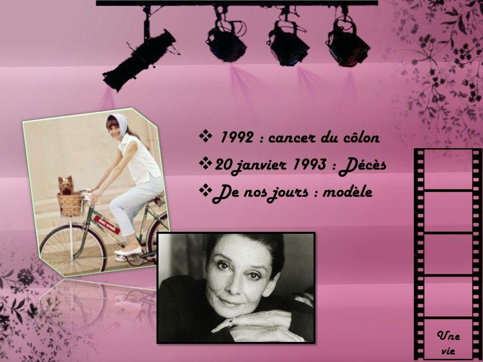 Une vie 1992 : cancer du côlon 20 janvier 1993 : Décès De nos jours : modèle