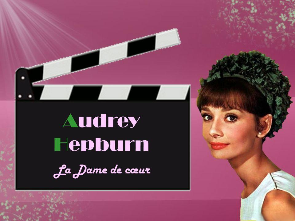 Audrey Hepburn La Dame de cœur