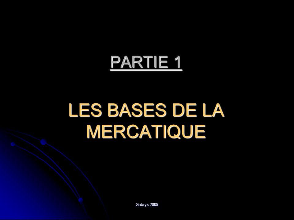 Gabrys 2009 PARTIE 1 LES BASES DE LA MERCATIQUE