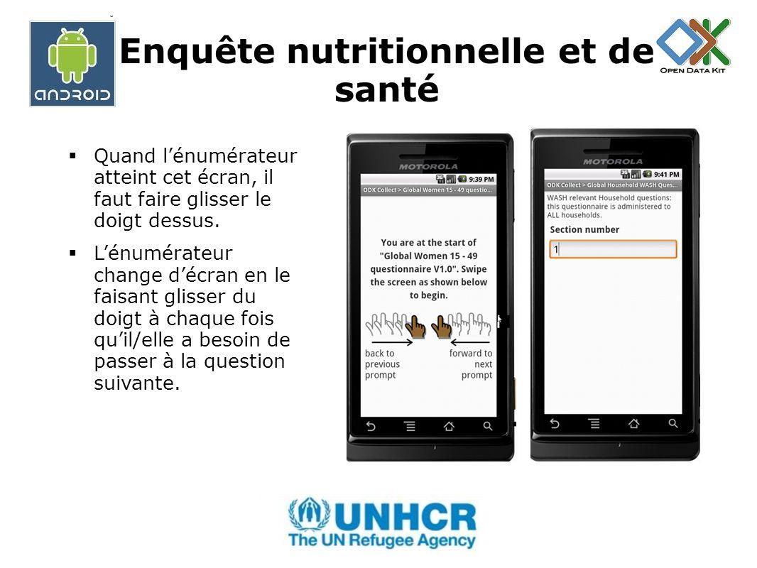 Enquête nutritionnelle et de santé Exemple: On peut voir ici comment sélectionner une des réponses pré- codées sur le formulaire.