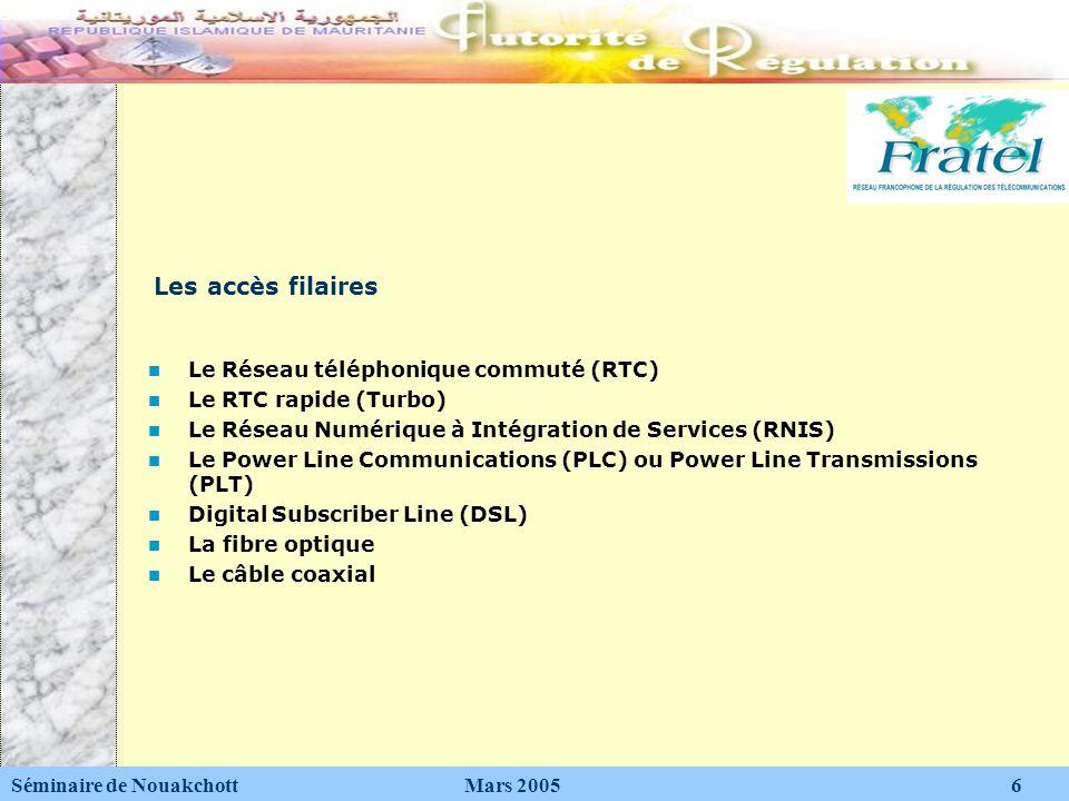 Le RTC (Réseau Téléphonique Commuté) Cest le réseau analogique classique Un débit de 33 Kbps en entrée et 56 Kbps en sortie Un taux derreur élevé qui ramène ce chiffre à 45 Kbps en moyenne Cest laccès de base à lInternet Séminaire de Nouakchott Mars 2005 7