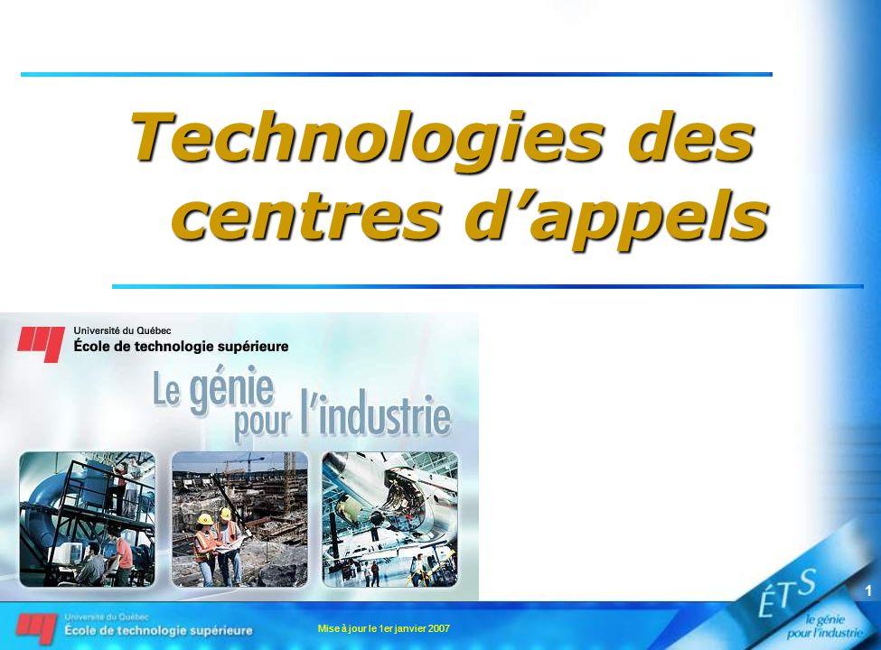 Mise à jour le 1er janvier 2007 1 Technologies des centres dappels