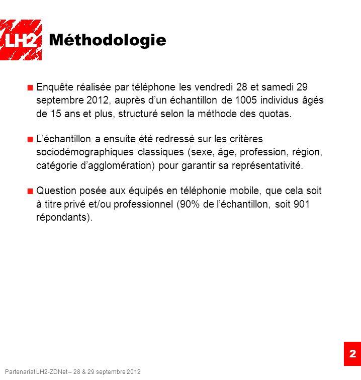 Partenariat LH2-ZDNet – 28 & 29 septembre 2012 2 Méthodologie Enquête réalisée par téléphone les vendredi 28 et samedi 29 septembre 2012, auprès dun échantillon de 1005 individus âgés de 15 ans et plus, structuré selon la méthode des quotas.