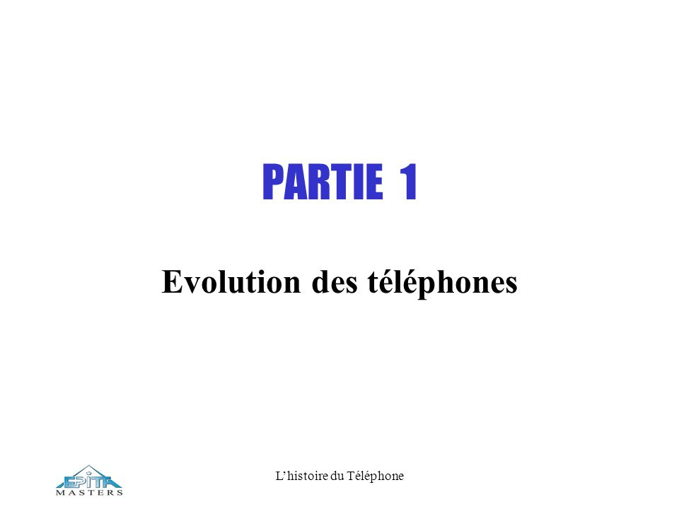 Lhistoire du Téléphone PARTIE 1 Evolution des téléphones