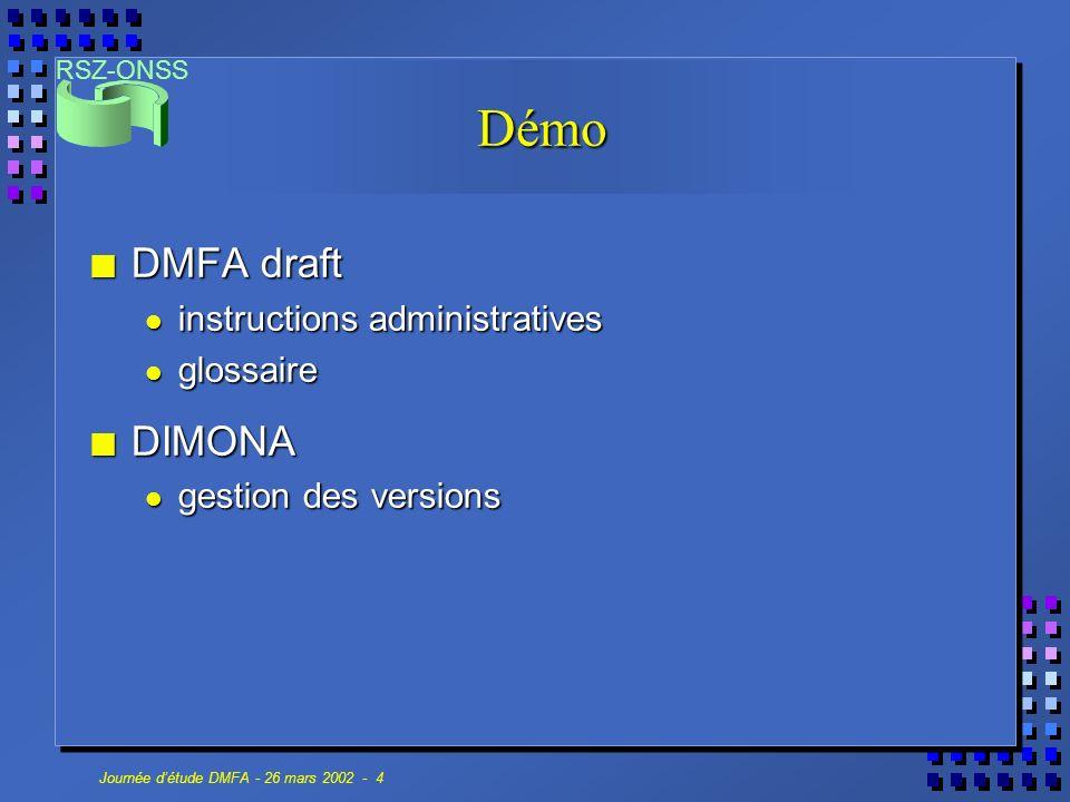 RSZ-ONSS Journée détude DMFA - 26 mars 2002 - 4 Démo n DMFA draft instructions administratives instructions administratives glossaire glossaire n DIMO