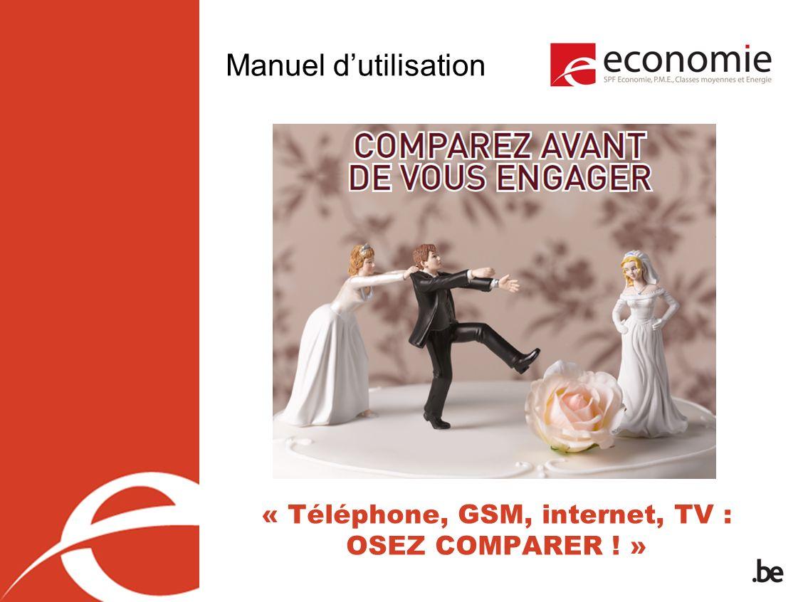 Manuel dutilisation « Téléphone, GSM, internet, TV : OSEZ COMPARER ! »