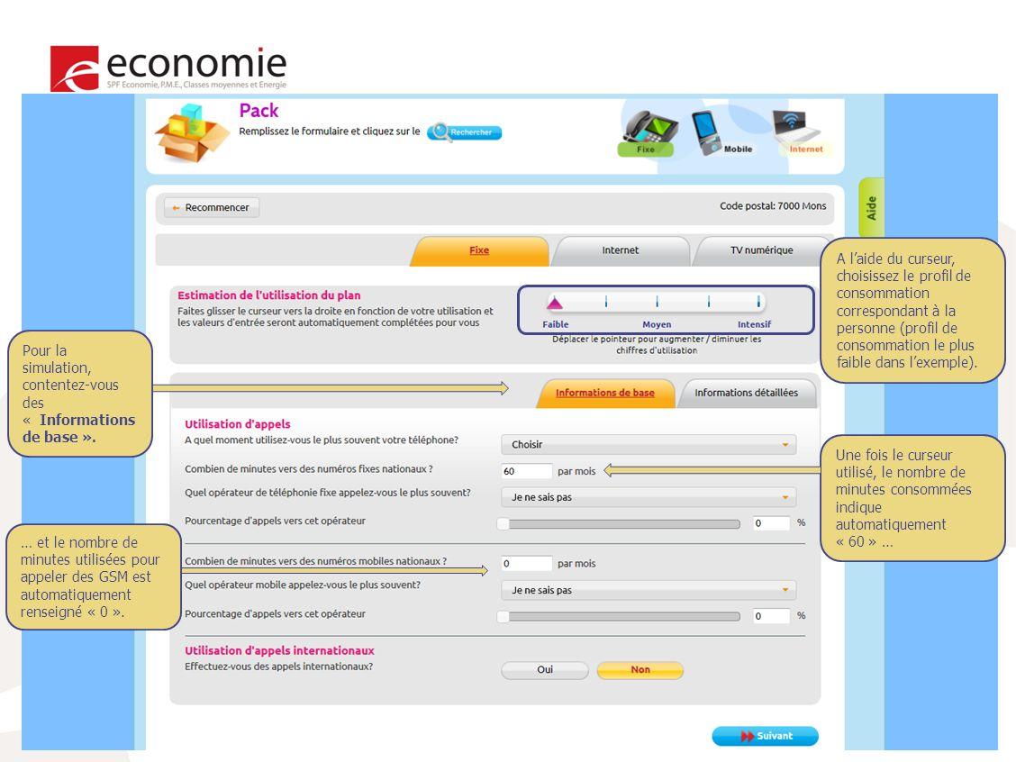 15 A laide du curseur, choisissez le profil de consommation correspondant à la personne (profil de consommation le plus faible dans lexemple).