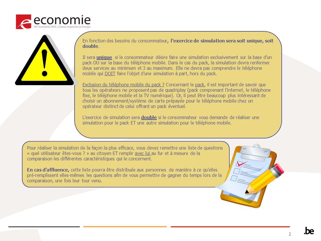 3 Comparateur de tarifs http://www.meilleurtarif.be Deux simulations de tarifs (1) Téléphonie fixe + internet + TV (2) Téléphonie mobile