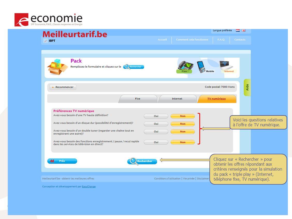 25 Cliquez sur « Rechercher » pour obtenir les offres répondant aux critères renseignés pour la simulation du pack « triple play » (Internet, téléphone fixe, TV numérique).