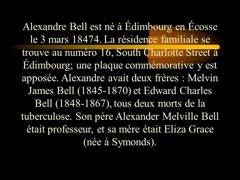 Alexandre Bell est né à Édimbourg en Écosse le 3 mars 18474.
