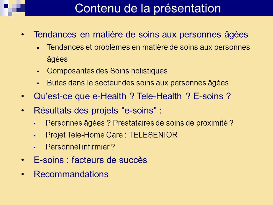 Contenu de la présentation Tendances en matière de soins aux personnes âgées Tendances et problèmes en matière de soins aux personnes âgées Composante