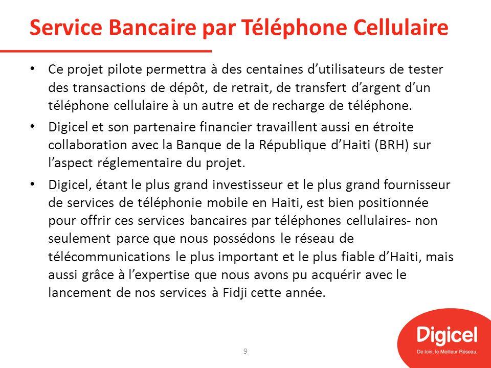 Service Bancaire par Téléphone Cellulaire Ce projet pilote permettra à des centaines dutilisateurs de tester des transactions de dépôt, de retrait, de