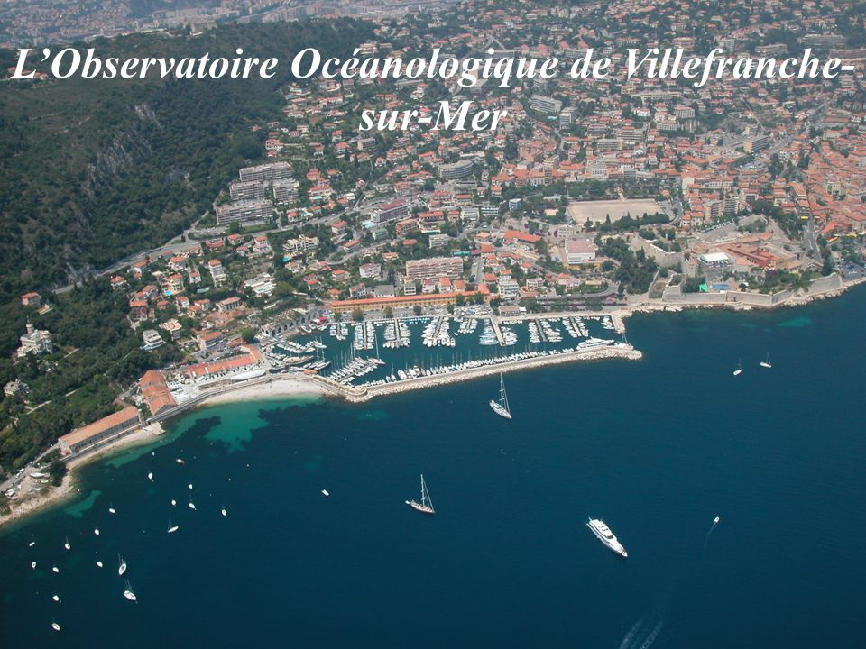 2 LObservatoire Océanologique de Villefranche- sur-Mer