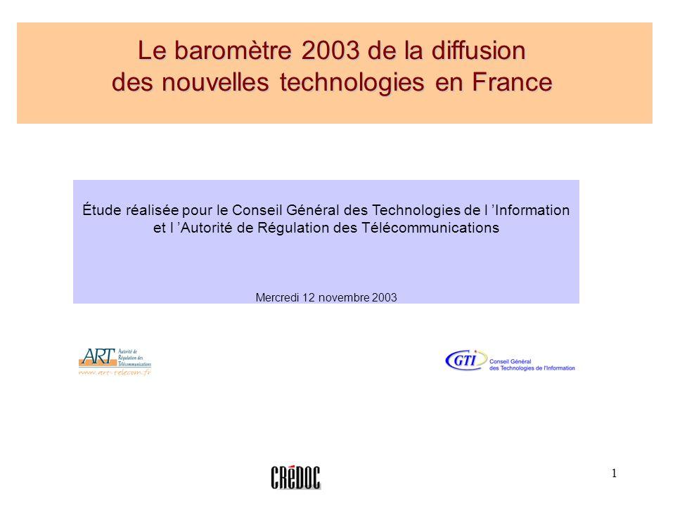 1 Le baromètre 2003 de la diffusion des nouvelles technologies en France Étude réalisée pour le Conseil Général des Technologies de l Information et l