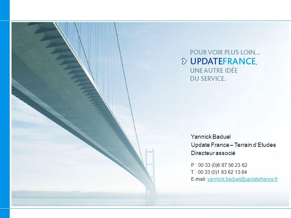 Yannick Baduel Update France – Terrain dEtudes Directeur associé P : 00 33 (0)6 87 56 23 62 T : 00 33 (0)1 83 62 13 64 E-mail: yannick.baduel@updatefr