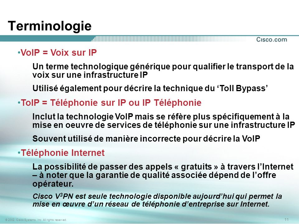 11 © 2002, Cisco Systems, Inc. All rights reserved. Terminologie 11 © 2002, Cisco Systems, Inc. All rights reserved. VoIP = Voix sur IP Un terme techn