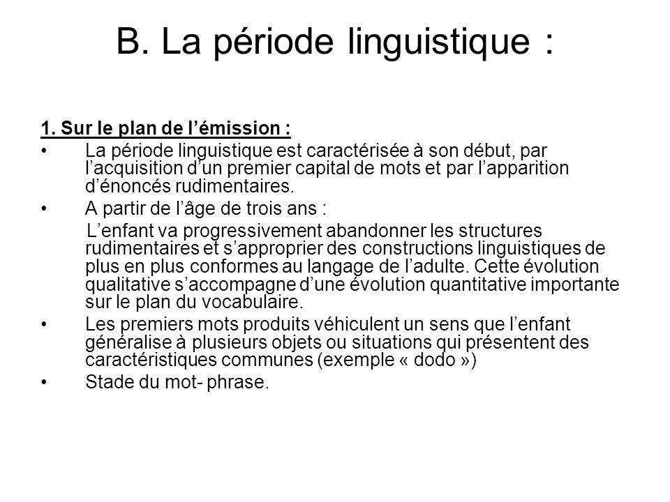 B.La période linguistique : 1.