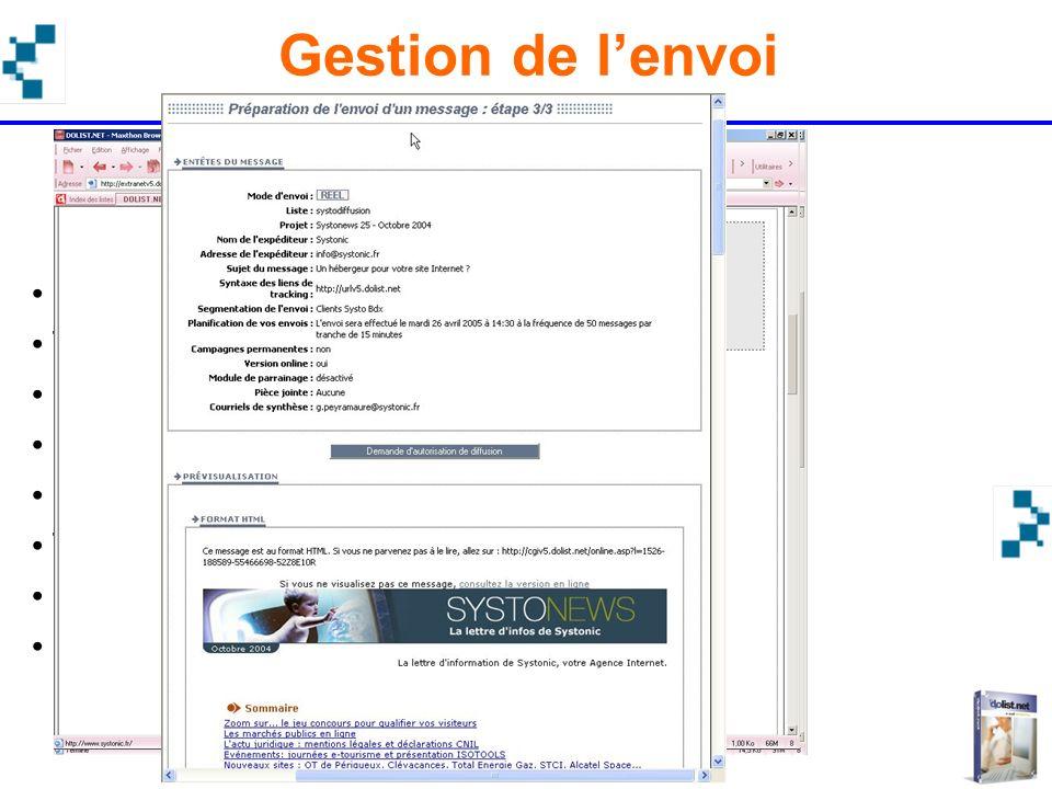 Objectifs : simplifier et sécuriser le pilotage Choix du message Tests technique et validation (BAT) Objet et expéditeur personnalisables Choix du seg