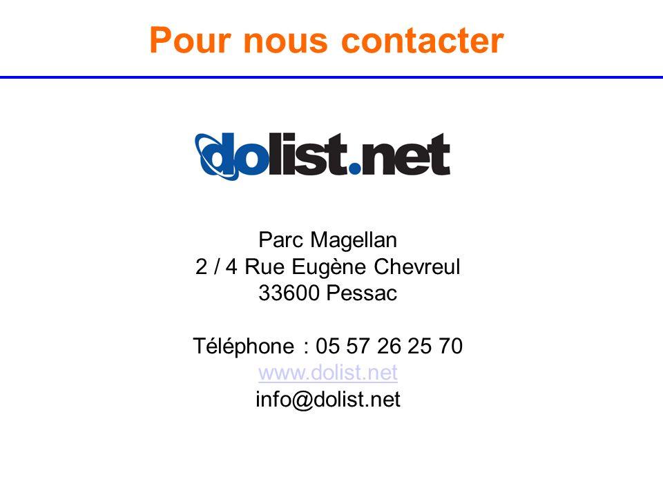 Pour nous contacter Parc Magellan 2 / 4 Rue Eugène Chevreul 33600 Pessac Téléphone : 05 57 26 25 70 www.dolist.net info@dolist.net